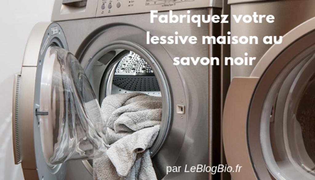 Fabriquez votre lessive maison au savon noir