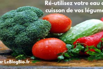 Ré-utilisez votre eau de cuisson de vos légumes. LeBlogBio.fr #zerodechet #antigaspi
