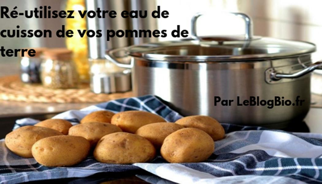Ré-utilisez l'eau de cuisson des pommes de terres