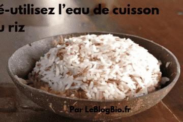 Astuce antigaspi : Utiliser votre eau de cuisson de votre riz pour être au top du zéro déchet