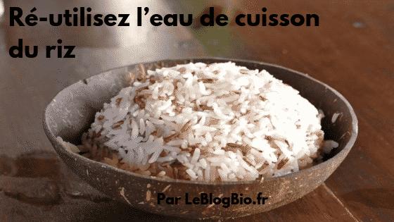 Ré-utilisez votre eau de cuisson de votre riz