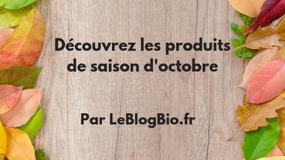Les produits de saison d'octobre 2018 Fruits, légumes, champignons, viandes, volailles, poissons #menu #atable economie , anti gaspillage #antigaspi