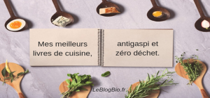 Mes meilleurs livres de cuisine antigaspi et zéro déchet
