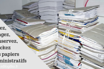 Triez, rangez, conservez, stockez vos papiers administratifs (ou non)