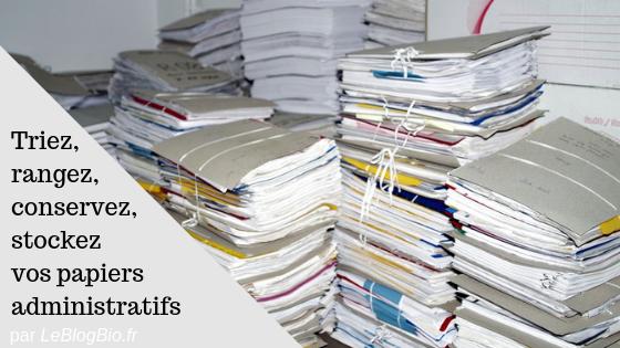 Comment trier et ranger ses papiers administratif, ou non