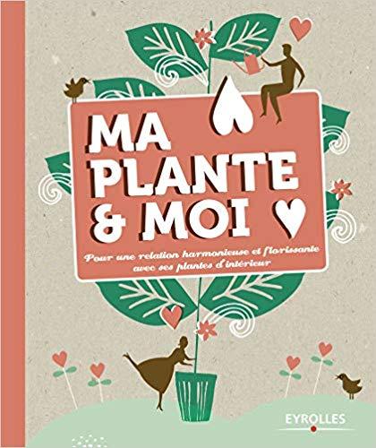 Livre - Ma plante & Moi