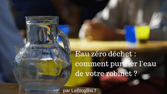Comment boire à nouveau l'eau de son robinet et se passer des bouteilles en plastique