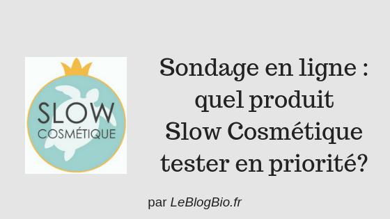Sondage Slow Cosmetique