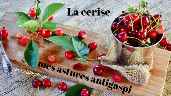 Comment faire de votre cerise un fruit antigaspi ?