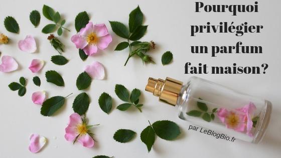 Pourquoi privilégier un parfum fait maison ?