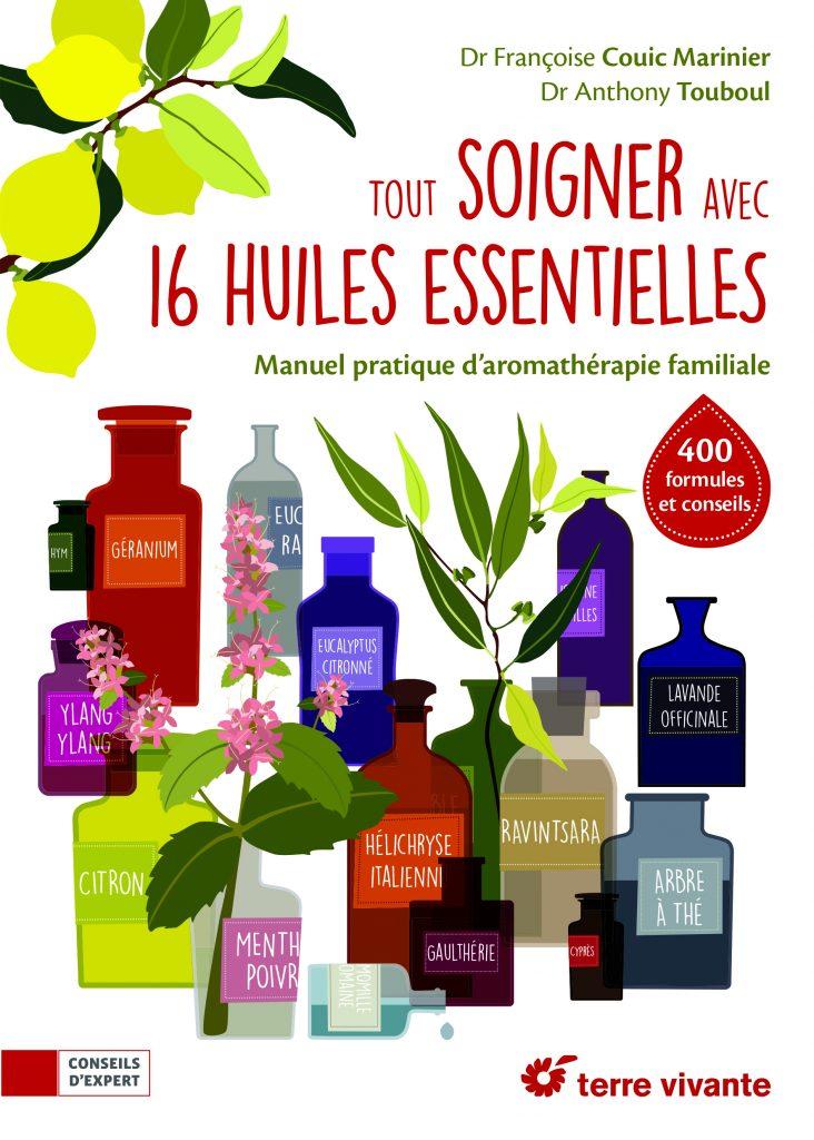 livre - Tout soigner avec 16 huiles essentielles - Edition Terre Vivante