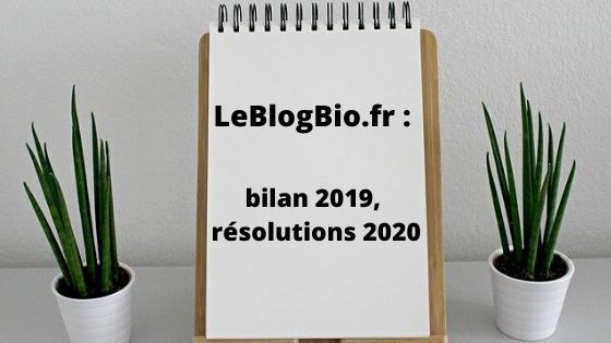 LeBlogBio.fr  bilan 2019, résolutions 2020