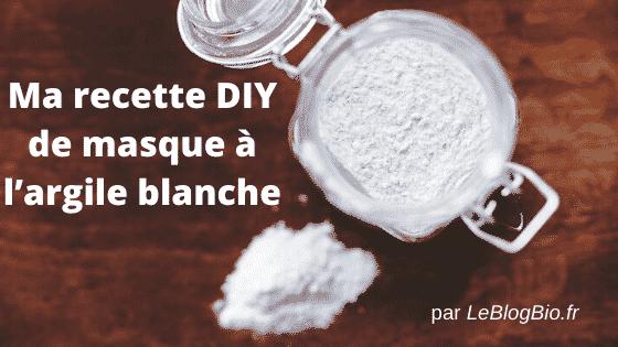 recette maison (fait maison - DIY) de masque à l'argile