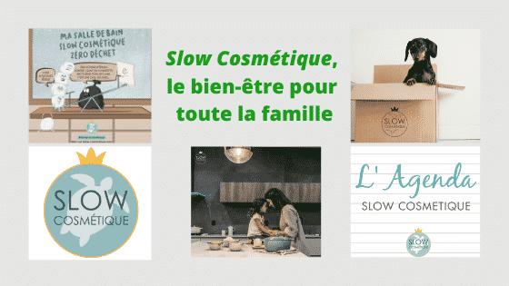 Slow Cosmetique, le bien-être pour toute la famille