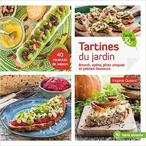 Livre - Tartines du jardin Brunch, apéro, plats uniques et petites douceurs - Virgine Quéant