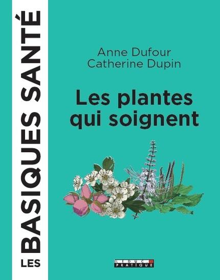 Les plantes qui soignent, les basiques santé - Edition LeDuc