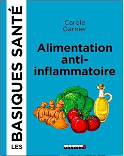 Livre - L'alimentation anti-inflammatoire, carole garnier