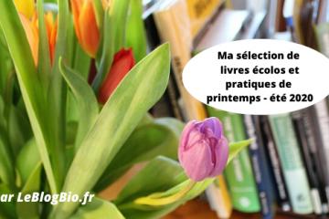 sélection de livres écolos et pratiques printemps - été 2020 de Le Blog Bio - Zéro Déchet