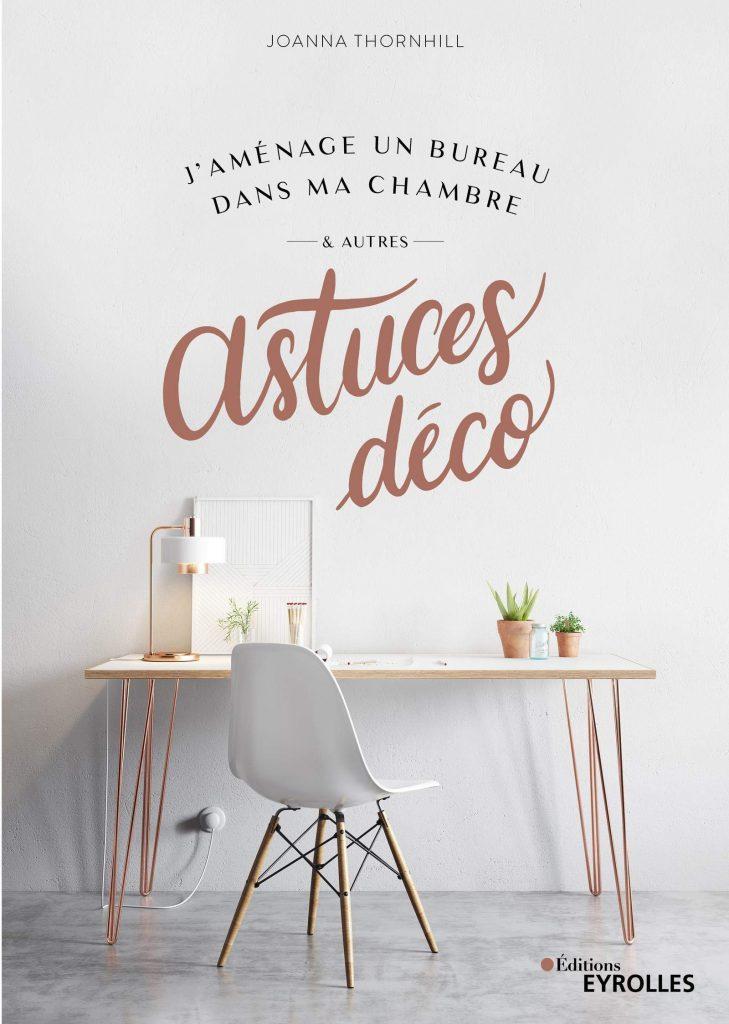 livre - J'aménage un bureau dans ma chambre & autres astuces déco