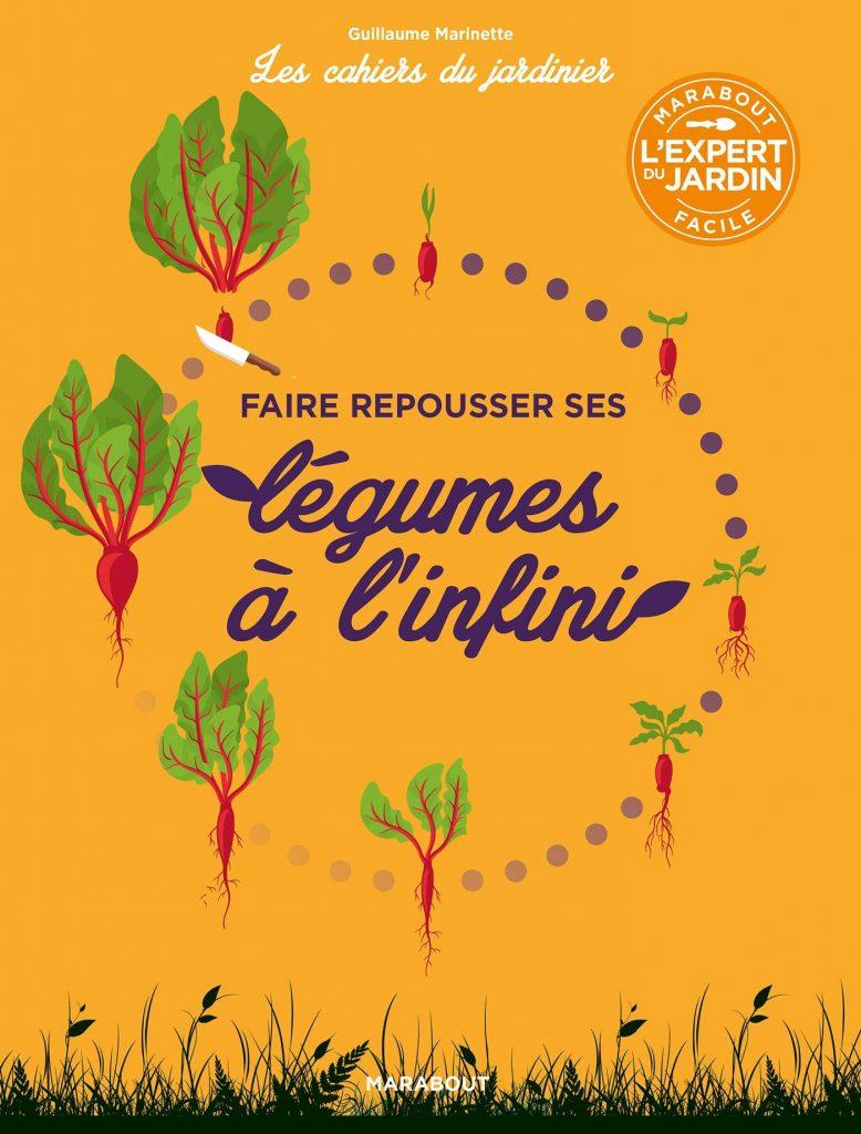 livre - Les cahiers du jardinier - Faire pousser ses légumes à l'infini