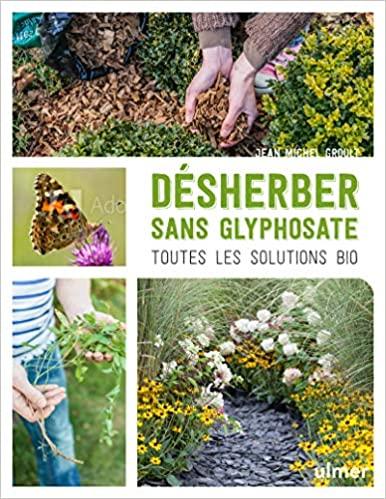 livre - Désherber sans glyphosate Toutes les solutions bio
