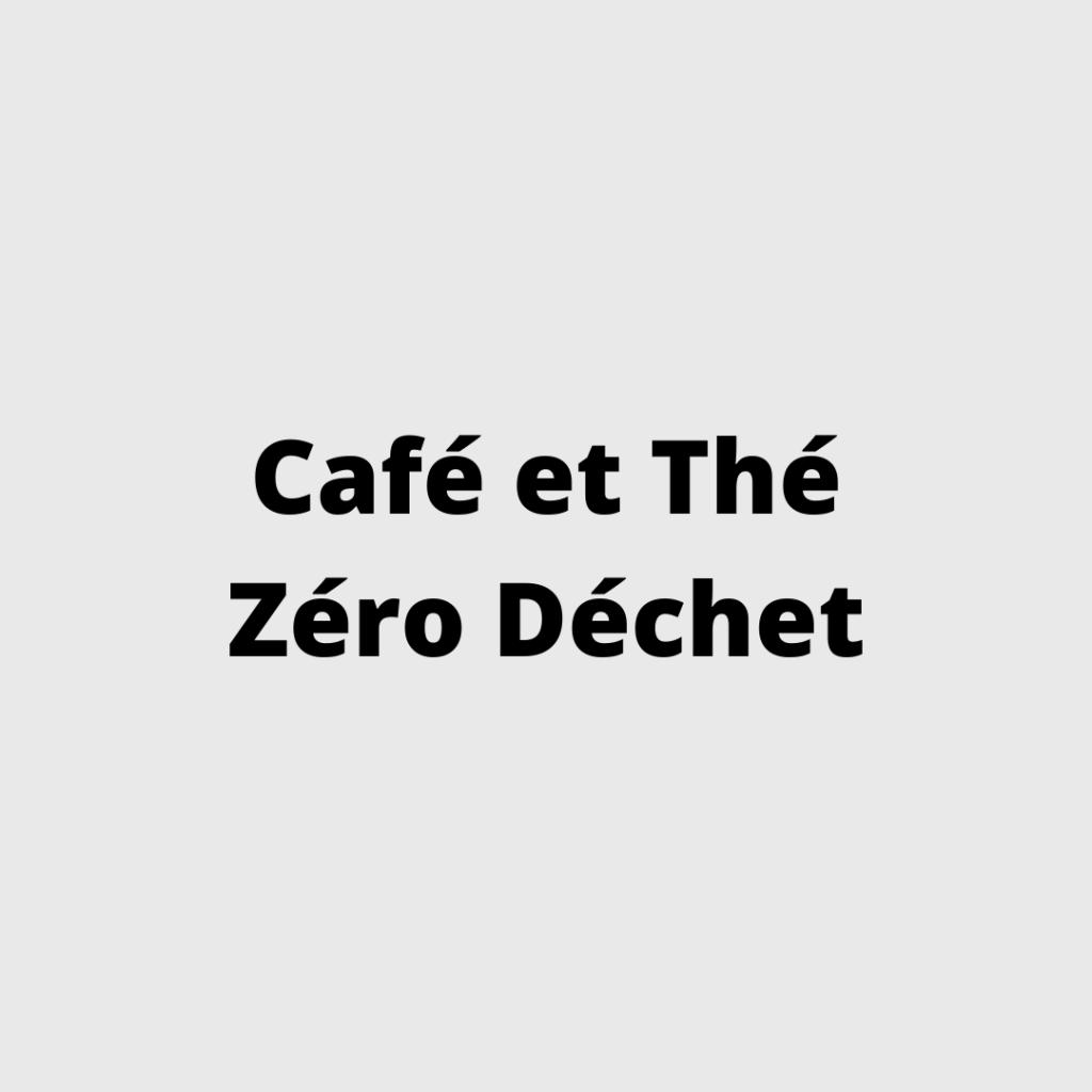 Café et thé zéro déchet - infographie