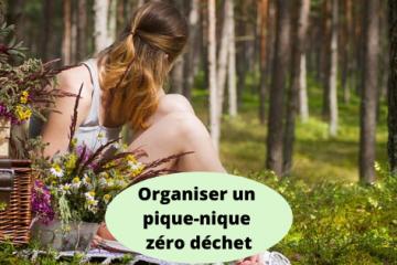 Savoir organiser un pique-nique zéro déchet - mode d'emploi
