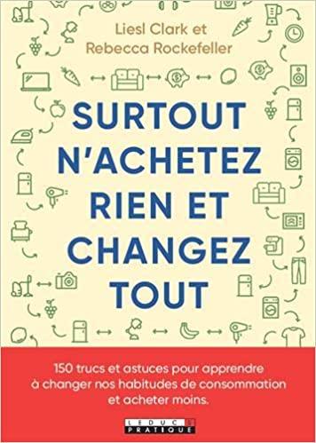 livre - Surtout n'achetez rien et changez tout !