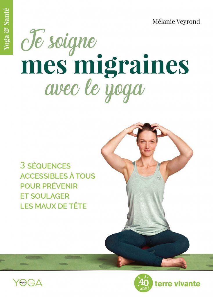 Livre - Je soigne ma migraine avec le yoga