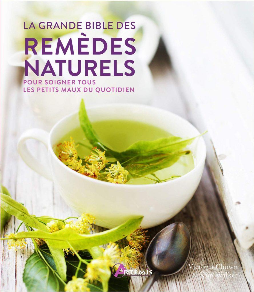 Livre - La grande bible des remèdes naturels - pour soigner tous les petits maux du quotidien