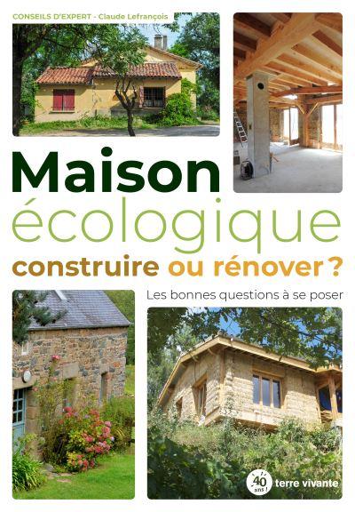 Livre - Maison écologique construire ou rénover - terre vivante