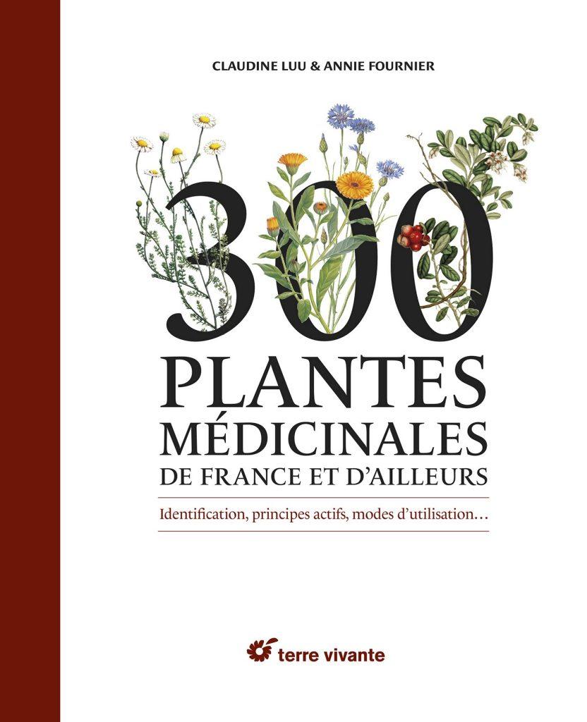 livre - 300 plantes médicinales de France et d'ailleurs - terre vivante