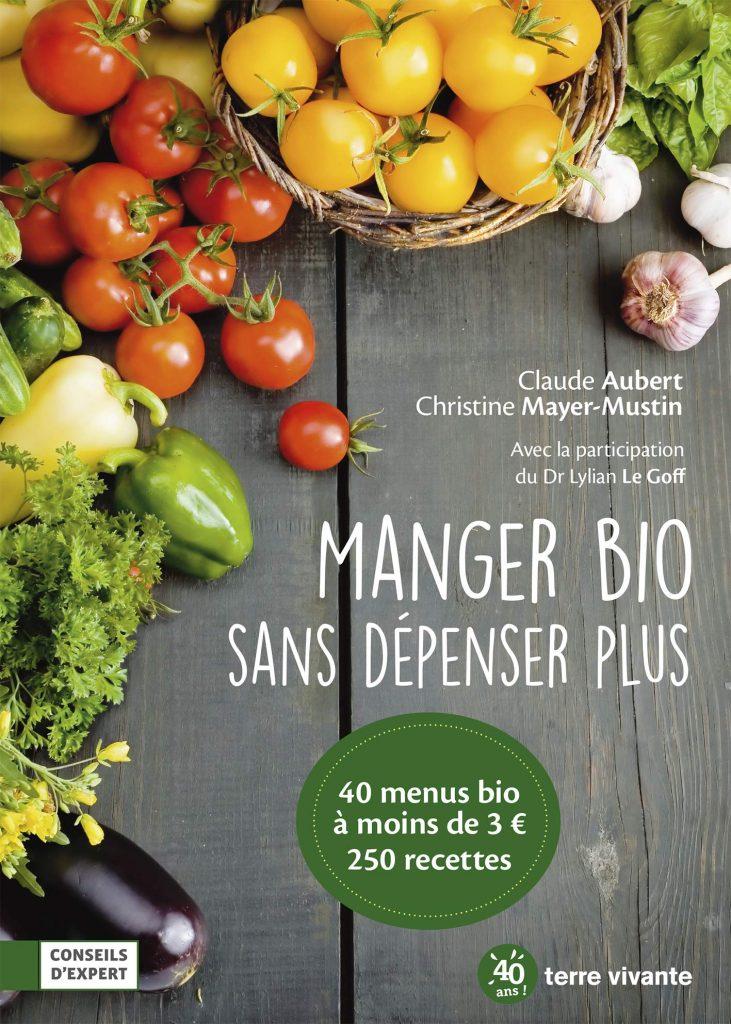 livre - Manger bio sans dépenser plus 40 menus bio à moins de 3 euros - terre vivante