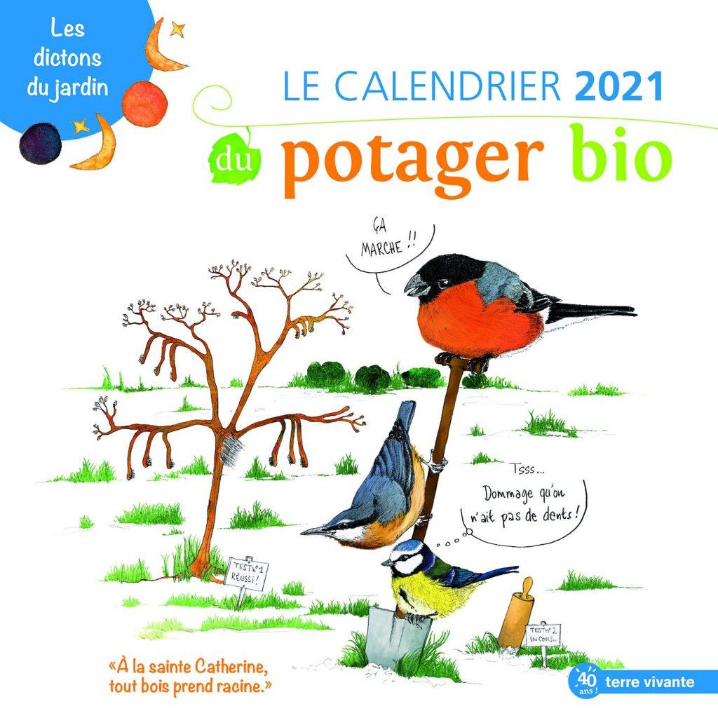 Le calendrier du potager bio - Les dictons du jardin - Edtion Terre Vivante