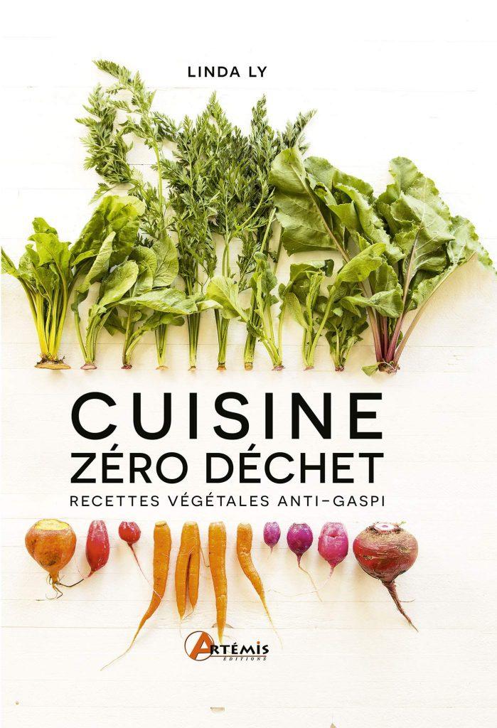 Cuisine zéro déchet Recettes végétales anti-gaspi 2021 livres écolos