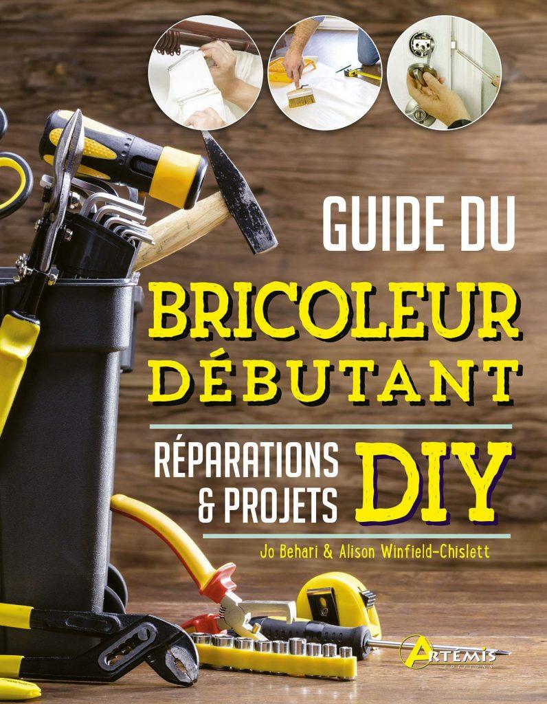 Guide du bricoleur débutant Réparations & projets DIY  2021 livres écolos