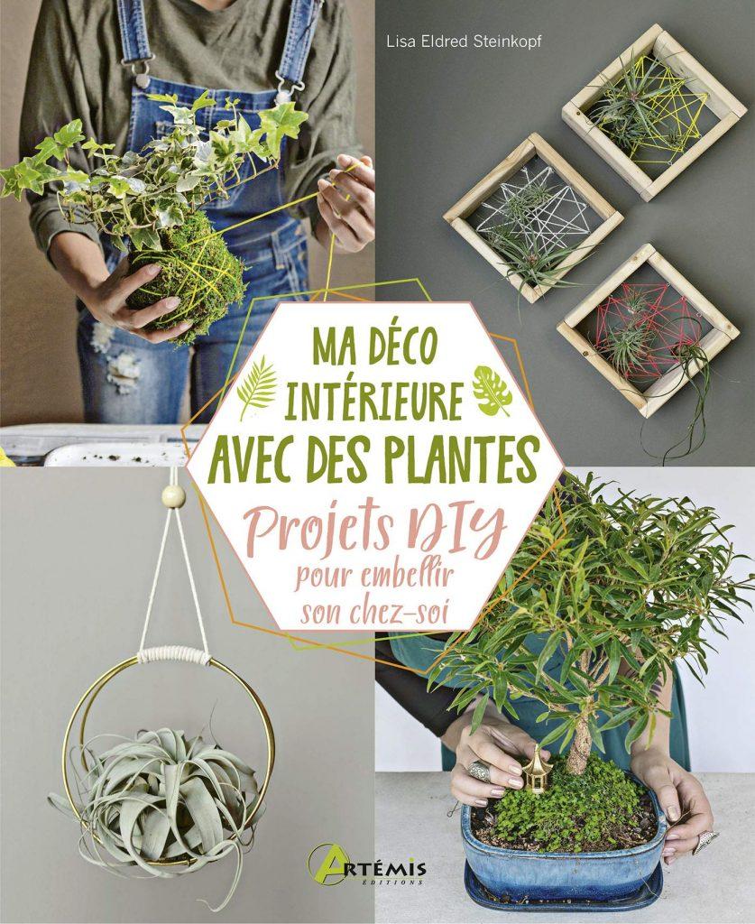 Ma déco intérieure avec des plantes 2021 livres écolos