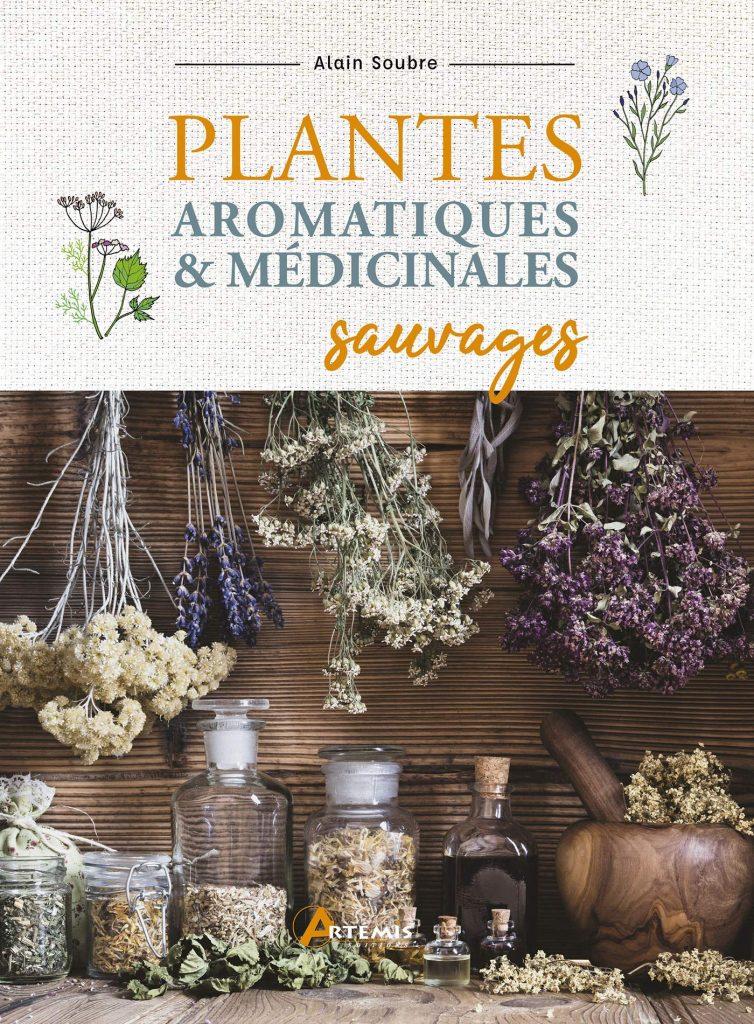 Plantes aromatiques et médicinales sauvages  2021 livres écolos