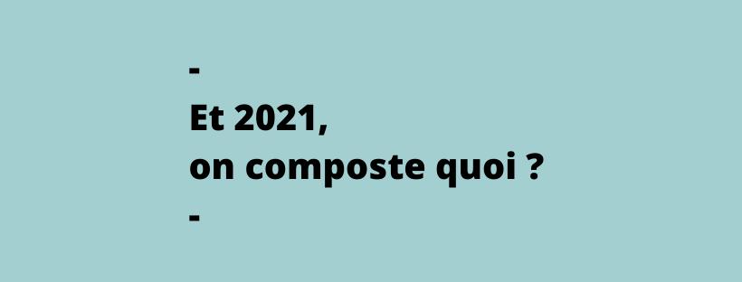 Résolution 2021 : le compost décomplexé